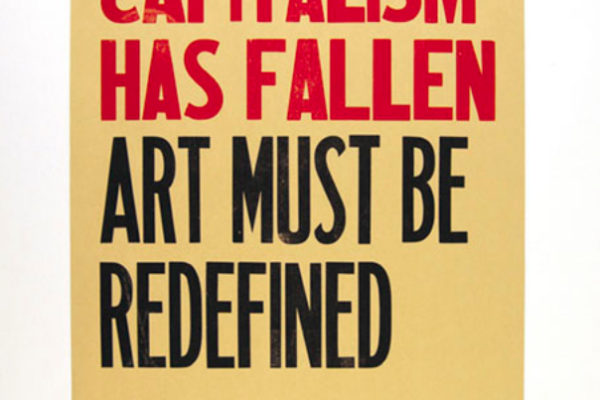 Emily Davidson, Captialism Has Fallen Art Must Be Redefined (2012)